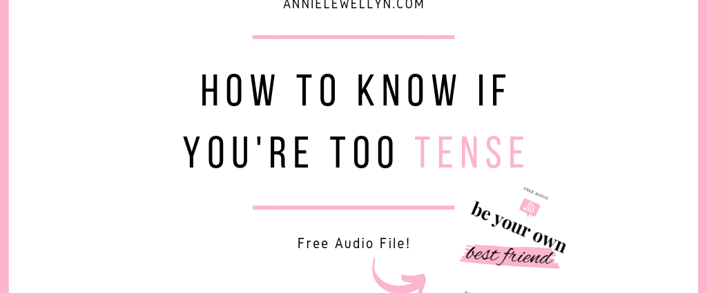 Know If You're Too Tense Featured Image