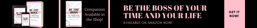 Be The Boss of Your Time and Your Life E book